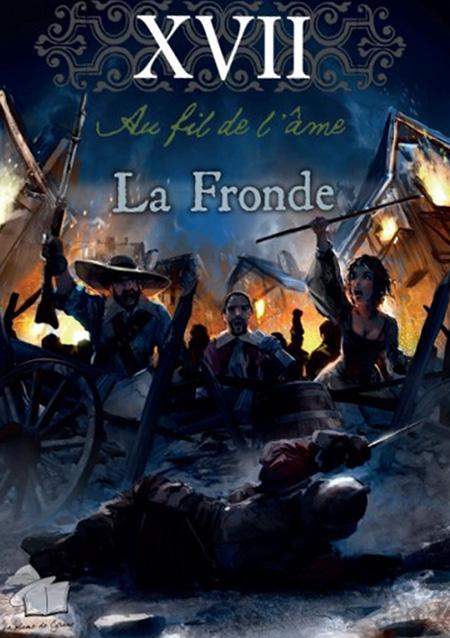 XVII : Au fil de l'âme - La Fronde