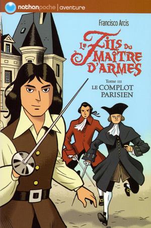 Le fils du maître d'armes 3 - Le complot parisien