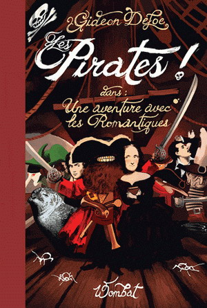 Les Pirates ! dans : Une aventure avec les Romantique